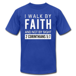 I Walk By Faith Unisex Jersey T-Shirt - royal blue
