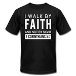 I Walk By Faith Unisex Jersey T-Shirt - black