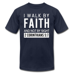 I Walk By Faith Unisex Jersey T-Shirt - navy
