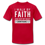 I Walk By Faith Unisex Jersey T-Shirt - red