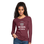 Queen On Deck Women's Premium Slim Fit Long Sleeve T-Shirt - heather burgundy