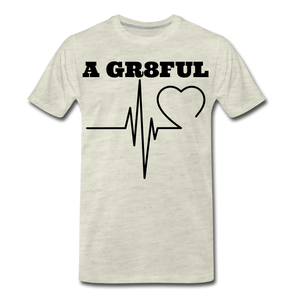 A Gr8ful Heart Men's Premium T-Shirt - heather oatmeal