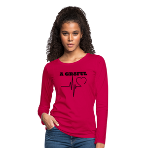 A Gr8ful Heart Women's Premium Slim Fit Long Sleeve T-Shirt - dark pink