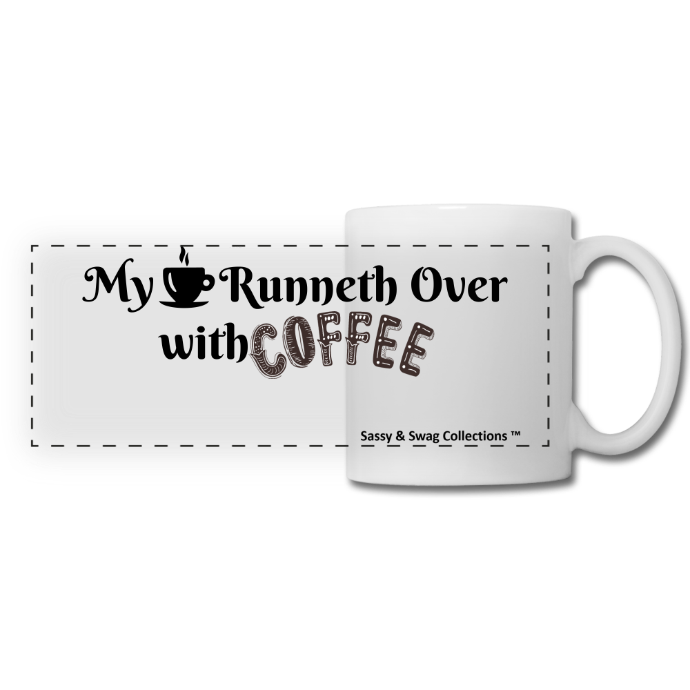 My Cup Runneth Over Panoramic Mug - white