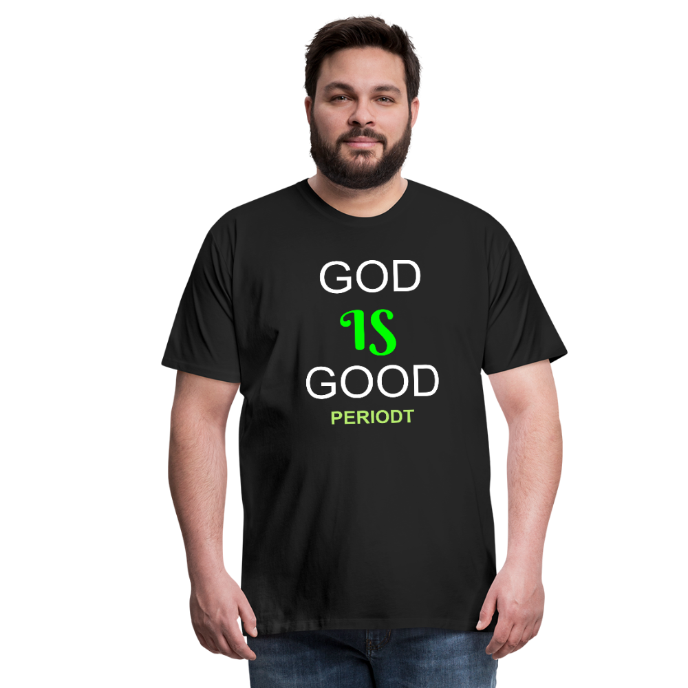 God Is Good Men's Premium T-Shirt - black