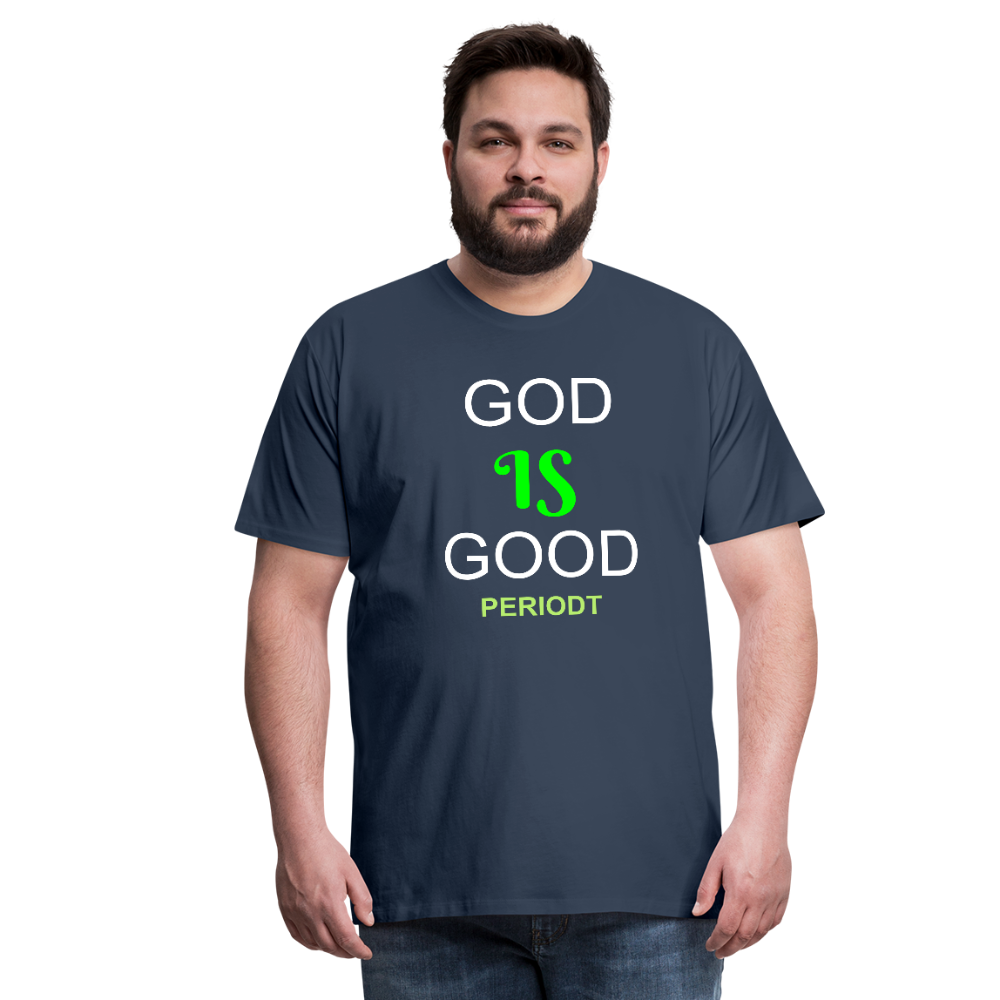 God Is Good Men's Premium T-Shirt - navy