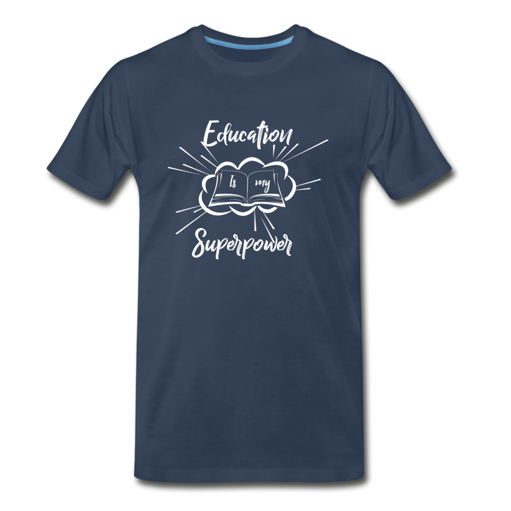Education is My Superpower Men's Premium T-Shirt - navy