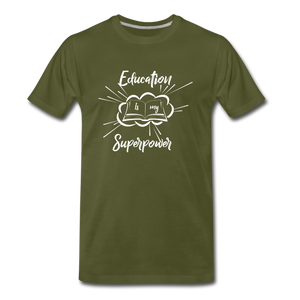 Education is My Superpower Men's Premium T-Shirt - olive green
