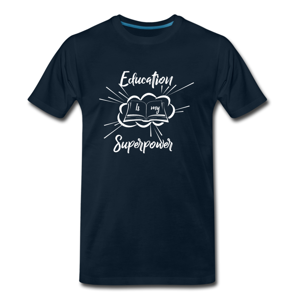 Education is My Superpower Men's Premium T-Shirt - deep navy