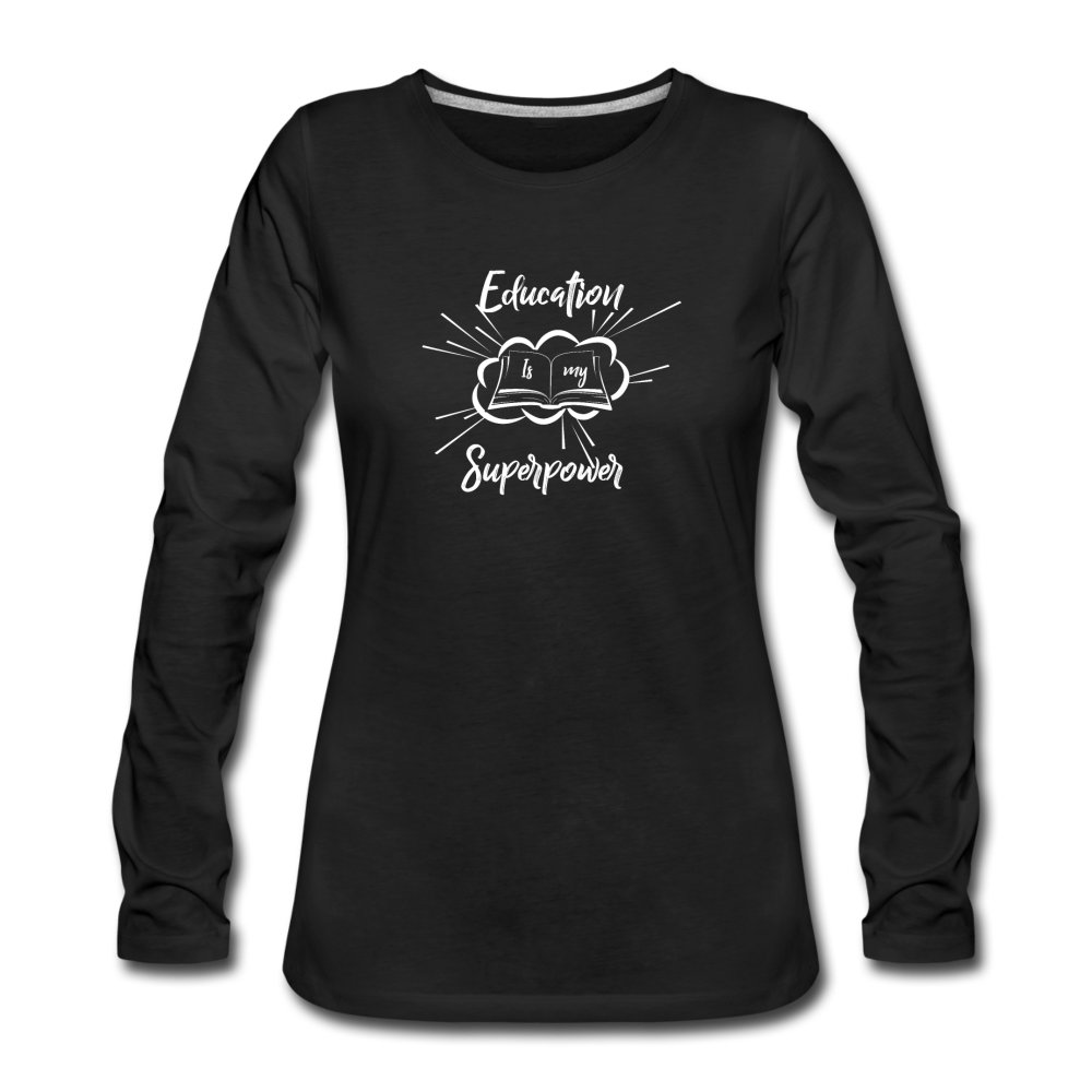 Education is My Superpower Women's Long Sleeve T-Shirt - black