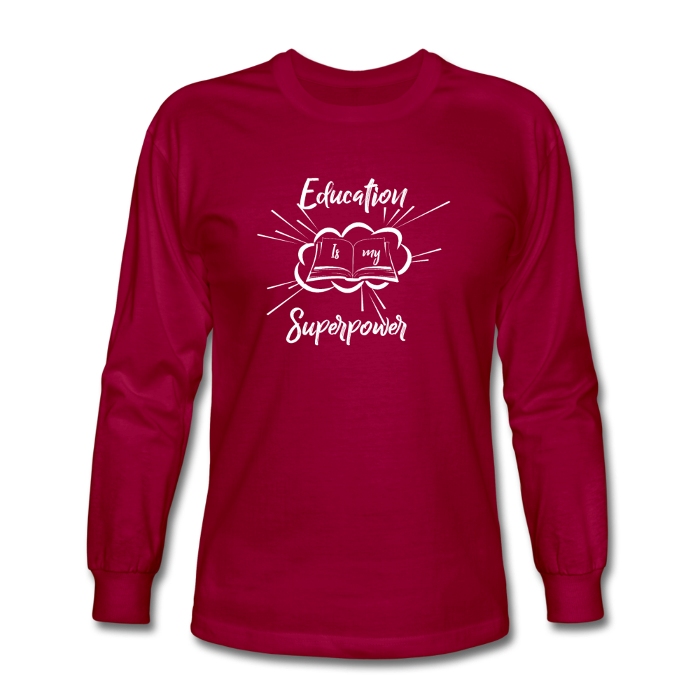 Education is My Superpower Men's Long Sleeve T-Shirt - dark red