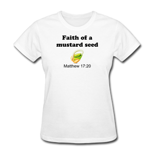 Faith of a Mustard Seed Women's T-Shirt - white