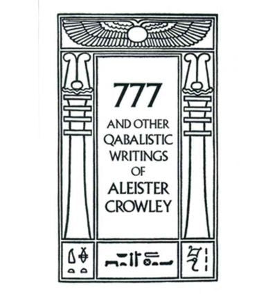 777 & Other Cabalistic Writings of Aleister Crowley