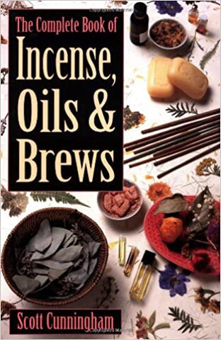 The Complete Book of Incense, Oils, and Brews