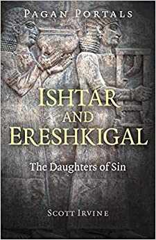 Ishtar and Ereshkigal: The Daughters of Sin
