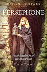 Persephone: Practicing the Art of Personal Power