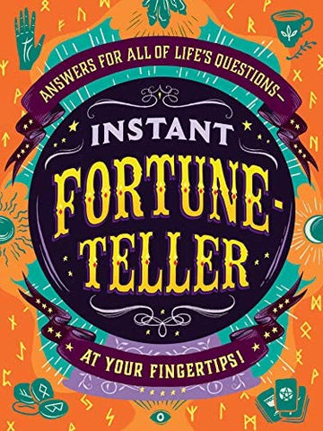 Instant Fortune-Teller: Answers for All of Life's Questions at Your Fingertips!