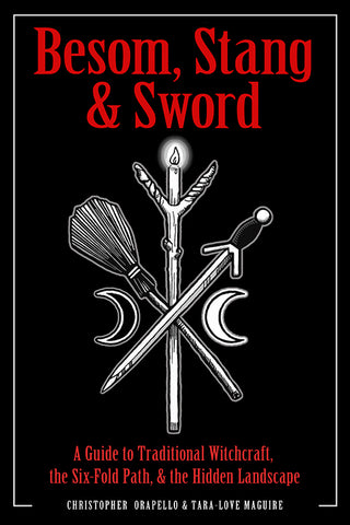 Besom, Stang & Sword-Christopher Orapello, and Tara-Love Maguire