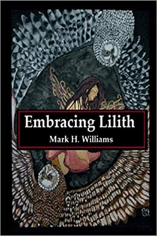 Embracing Lilith by Mark H. Williams - Signed Copy