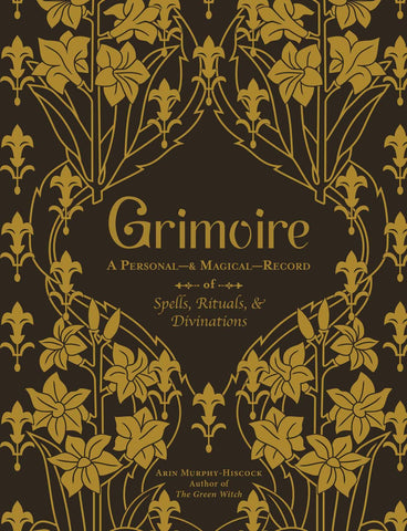 Grimoire: A Personal―& Magical―Record of Spells, Rituals, & Divinations