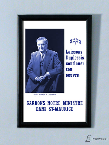 "Affiche - Maurice Duplessis - ""Laissons Duplessis continuer son oeuvre"""