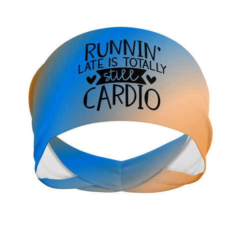 Running is Still Cardio -Wicking Workout Headband