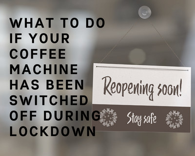 Recommissioning Your Coffee Machine After A Prolonged Break