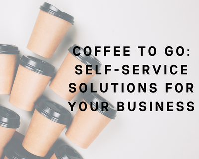 Coffee To Go: Self-Service Solutions For Your Business