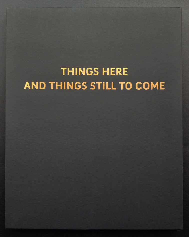 THINGS HERE AND THINGS STILL TO COME by José Pedro Cortes SPECIAL EDITION
