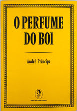 Load image into Gallery viewer, O PERFUME DO BOI by André Príncipe