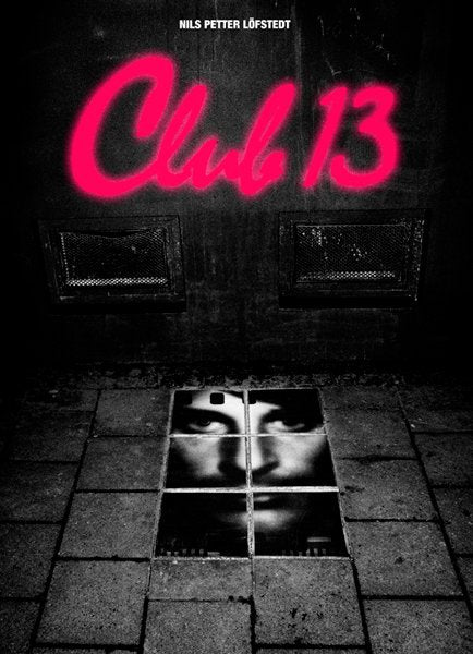 CLUB 13 by Nils Petter Lofstedt