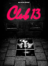 Load image into Gallery viewer, CLUB 13 by Nils Petter Lofstedt