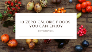10 ZERO CALORIE FOODS YOU CAN ENJOY