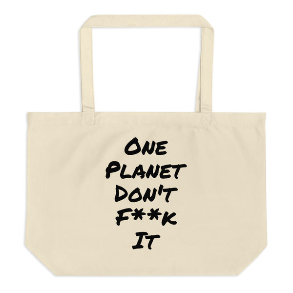 One planet dont f**k it organic tote bag for life