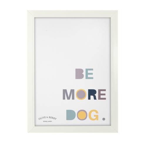 Be More Dog Framed Print