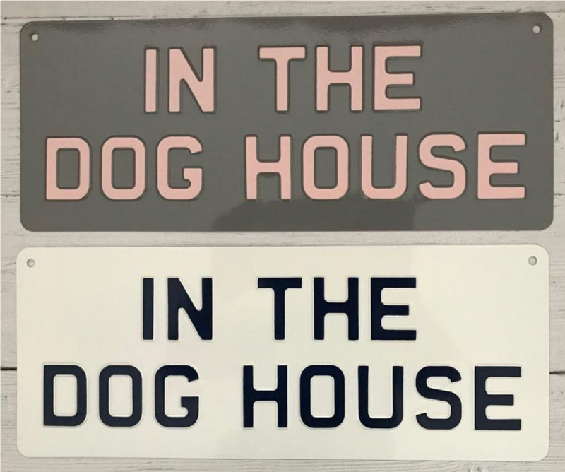 In The Dog House Premium Sign