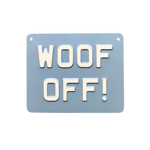 Woof Off Premium Sign