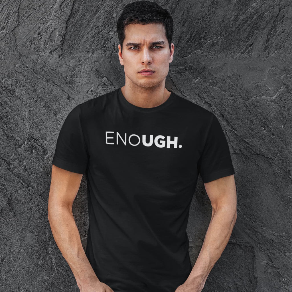 ENOUGH: Unisex Tall T-Shirt