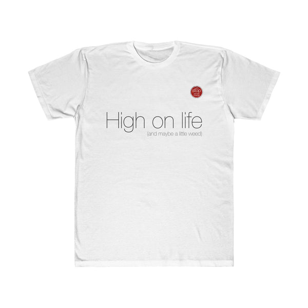 High on life (and maybe a little weed). Unisex fitted t-shirt
