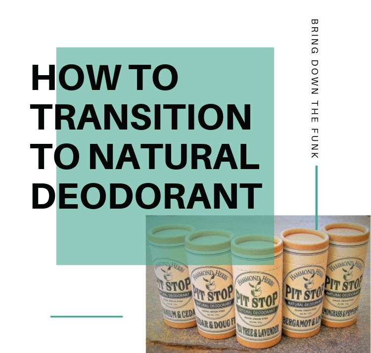 HOW TO TRANSITION TO NATURAL DEODORANT