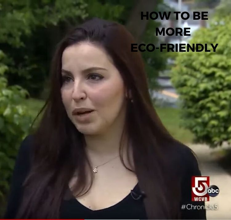 "OUR CEO FEATURED IN WCVB'S CHRONICLE ""How to be more eco-friendly"""