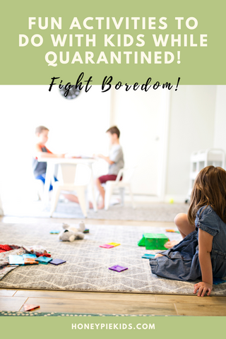 Fun Activities to Do with Kids While Quarantined!