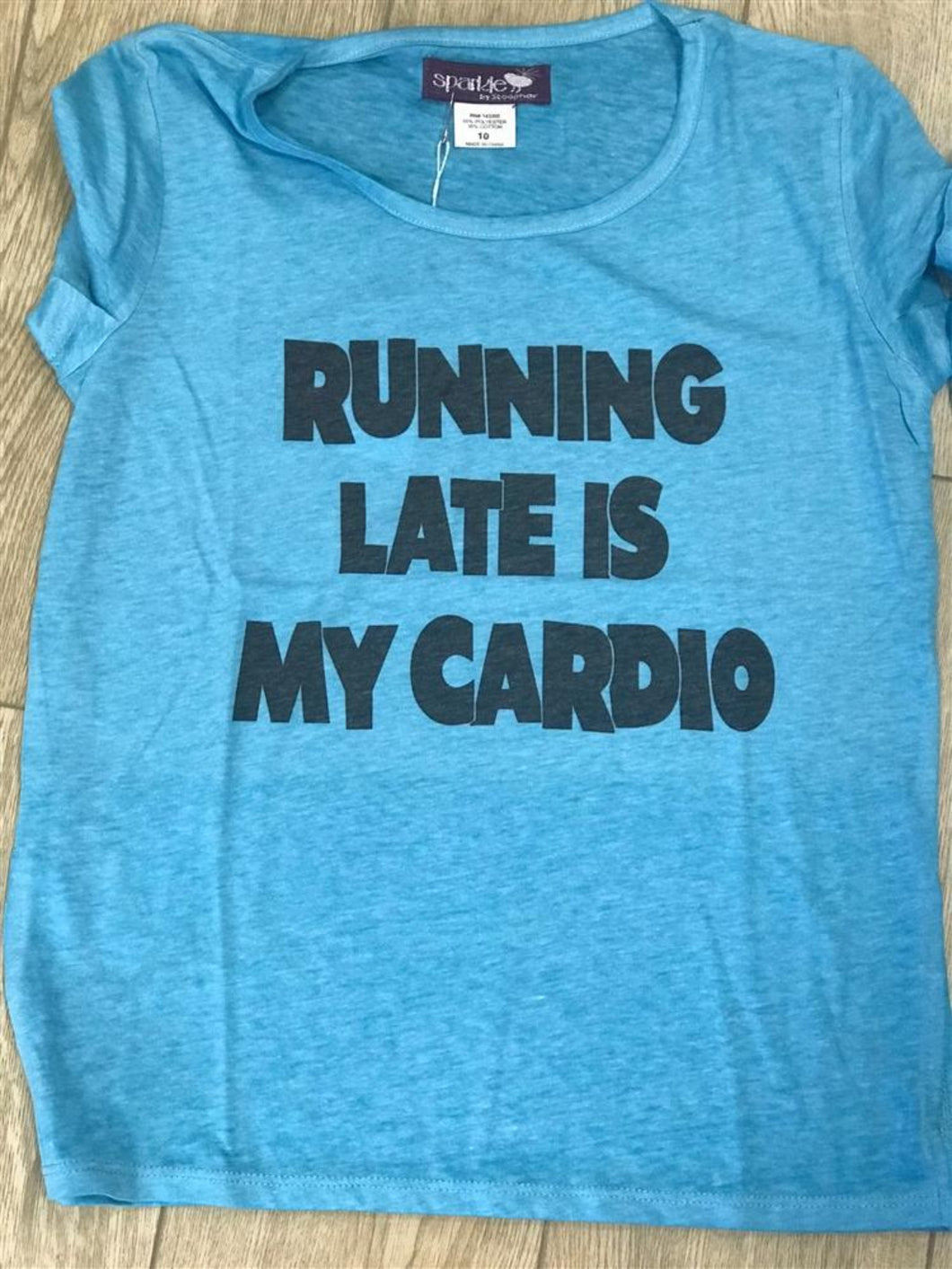 Running Late Is My Cardio t shirt - Honeypiekids.com