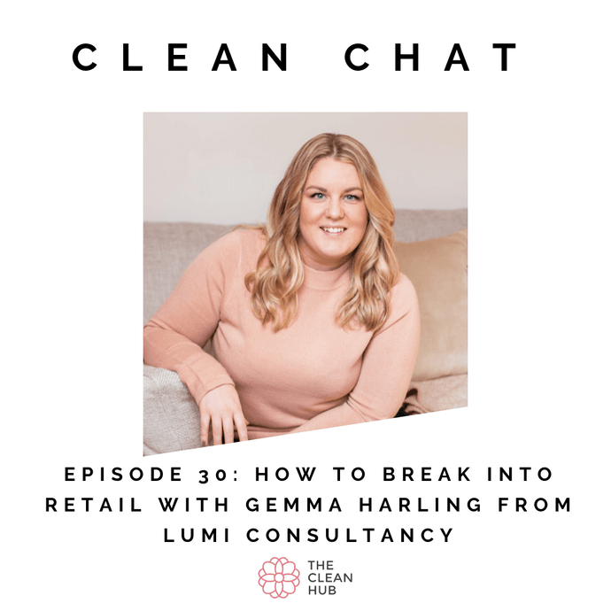 Episode 30: Break into Retail with Gemma Harling from Lumi Consultancy