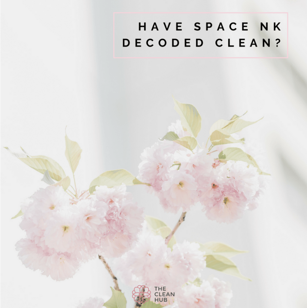 The Clean Hub Blog: Have Space NK Decoded Clean?