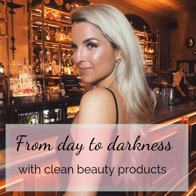 From Day to Darkness with Clean Beauty products