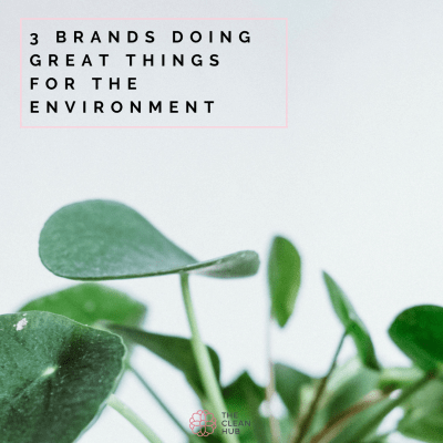 3 Brands Doing Great Things For The Environment