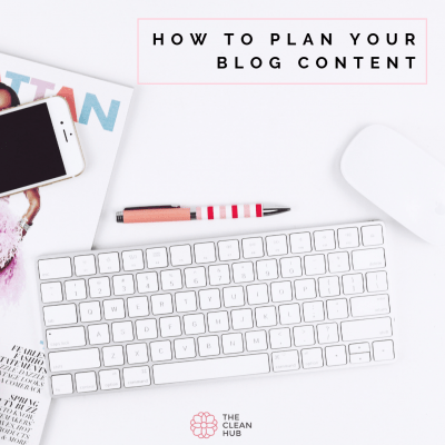 The Clean Hub Blog: How To Plan Your Blog Content