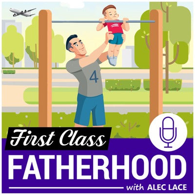 Podcast: First Class Fatherhood with Alec Lace and Founder Jason Jean
