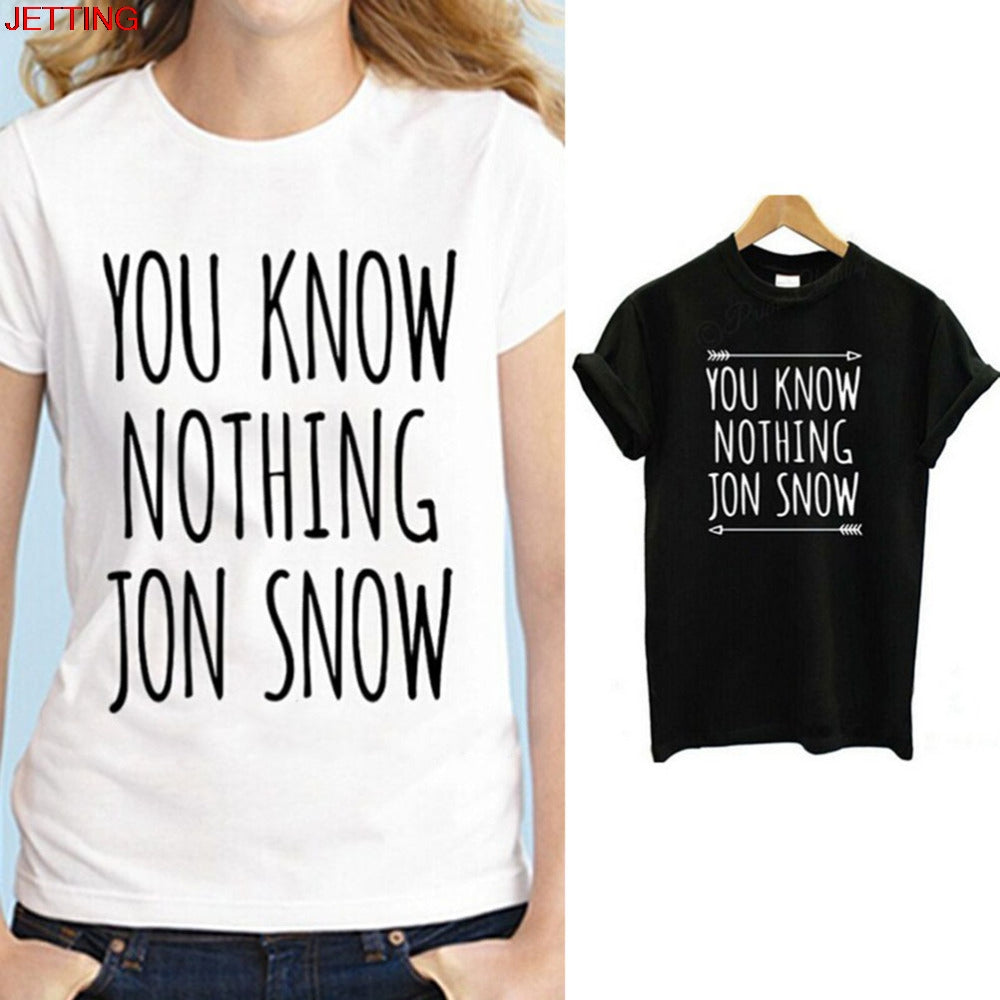 JETTING-1Piece New Casual Cotton Clothing Womens Short Sleeve You Know Nothing Jon Snow Top Tees Games of Thrones shirts
